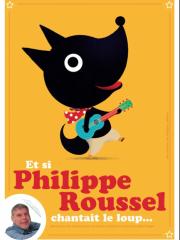 Philippe Roussel - Et si Philippe Roussel chantait le loup.jpg