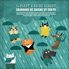 Il pleut à boire debout! - chansons de chiens et chats.jpg