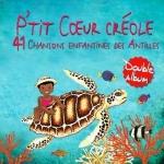 P-tit-coeur-creole-41-chansons-enfantines-des-antilles copie.jpg