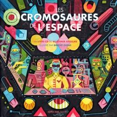 Wladimir Anselme - Les cromosaures de l'espace.jpg