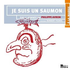 Philippe Avron- Je suis un saumon.jpg