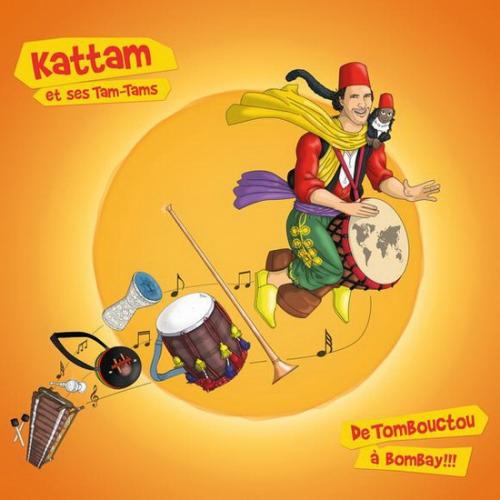 Kattam et ses tam-tam - de Tombouctou à Bombay.jpg