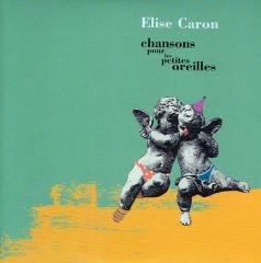 Élise Caron Chansons pour les petites oreilles.jpg