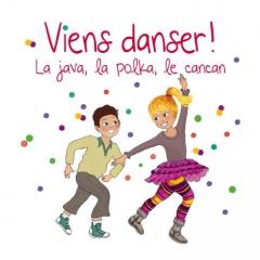 Viens danser - la java, la polka, le cancan.jpg