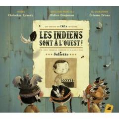 Christian Eymery - Les Indiens sont à l'ouest Raconté par Juliette.jpg