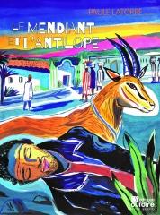 Paule Latorre - Le mendiant et l'antilope.jpg