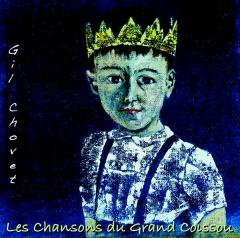 Gil Chovet - Les chansons du Grand Coissou- un tout petit peu très bien.jpg