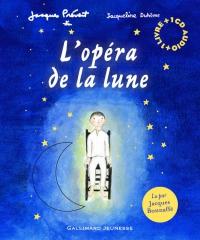 Jacques Prévert - L'opéra de la Lune.jpg