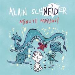 Alain. Schneider - Minute papillon.jpg