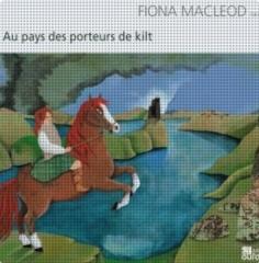 Fiona MacLeod - Au pays des porteurs de kilt.jpg