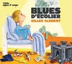 Gilles Clément et Isabelle Benhadj- Blues d'écolier.jpg