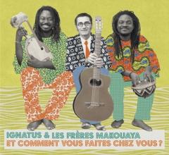 Ignatius et les frères Makouaya - Comment vous faites chez vous.jpg