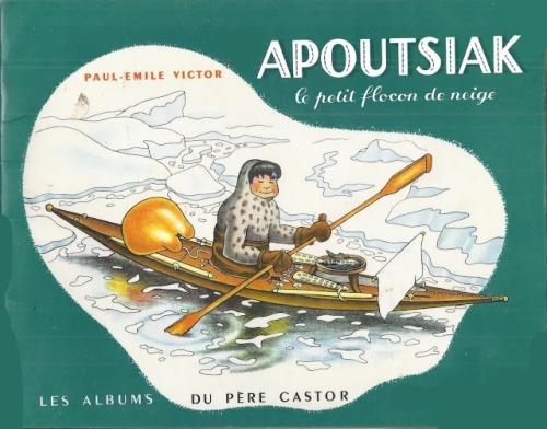 Paul-Emile Victor - Apoutsiak, le petit flocon de neige.jpg