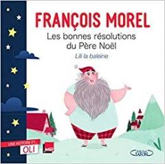François Morel -  Les bonnes résolutions du Père Noël.jpg