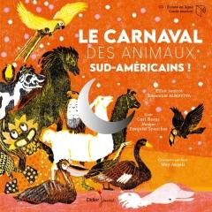 Carl Norac - Le carnaval des animaux sud-américains !.jpeg