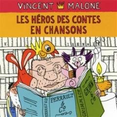 Vincent Malone - Les héros des contes en chansons.jpg
