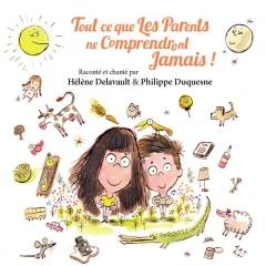 Tout ce que les parents ne comprendront jamais Chansons de Groffe et Zimmerman chantées par Hélène Delavault et Philippe Dusquesne.jpg