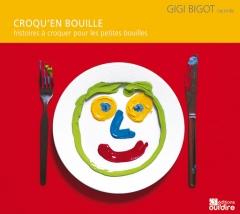 Gigi Bigot - Croqu'en bouille - histoires à croquer pour petites bouilles.jpg