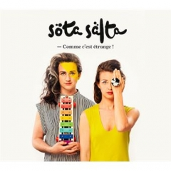 Sölta Sälta (Elsa Birgé et Linda Estjö) - Comme c'est étrange.jpg