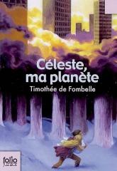 Timothée de Fombelle - Céleste ma planète.jpg