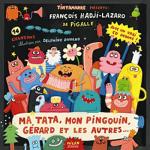 HadjiLazaro-Ma Tata, Mon Pingouin Gérard Et Les Autres ....png
