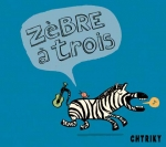 Chtriky - Zebre a trois Paroles, Herve Peyrard,  Sylvain Hartwick.jpg