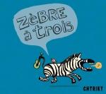 Chtriky - Zèbre à trois Paroles, Hervé Peyrard,  Sylvain Hartwick.jpg