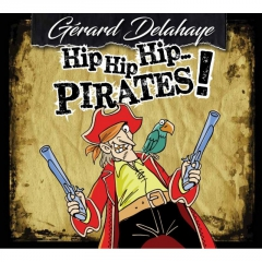 Gérard Delahaye, Hip hip hip pirates!.jpg