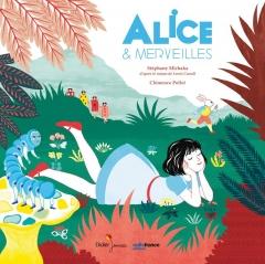 Stéphane Michaka, ill. Clémence Pollet - Alice et merveilles.jpg