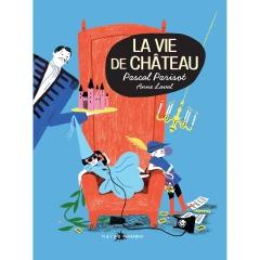 Pascal Parisot - La vie de Château.jpg