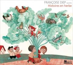 Françoise Diep - Histoires en herbe.jpg