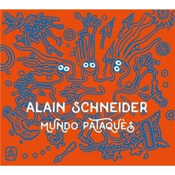 Alain Schneider - Mundo Pataquès.jpg